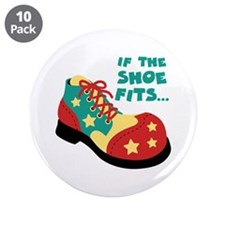 "IF THE SHOE FITS... 3.5"" Button (10 pack)"