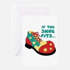 IF THE SHOE FITS... Greeting Cards