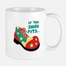 IF THE SHOE FITS... Mugs