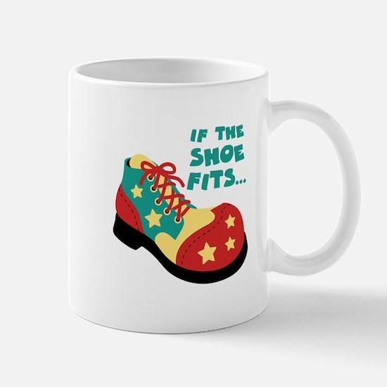 IF THE SHOE FITS... Mugs