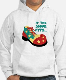 IF THE SHOE FITS... Hoodie