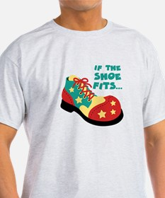 IF THE SHOE FITS... T-Shirt