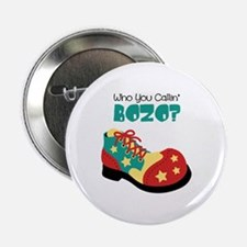 "who you callin BOZO? 2.25"" Button"