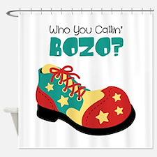 who you callin BOZO? Shower Curtain