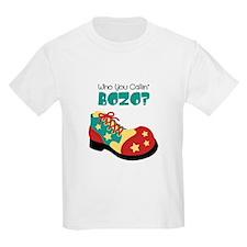 who you callin BOZO? T-Shirt