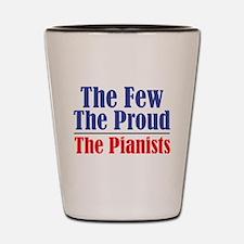 Few Proud Pianists Shot Glass