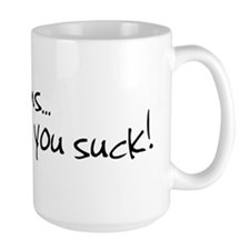 Love, You Suck! Mug