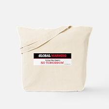 GW B&W ...No Tomorrow Tote Bag
