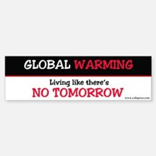 GW B&W ...No Tomorrow Bumper Bumper Bumper Sticker