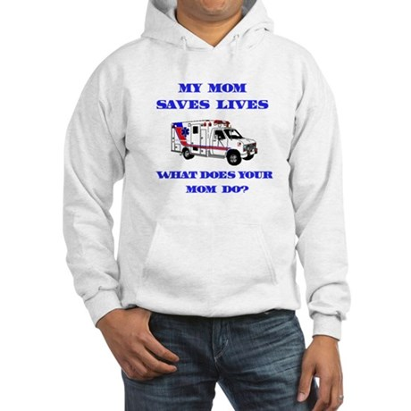 Ambulance Saves Lives-Mom Hooded Sweatshirt