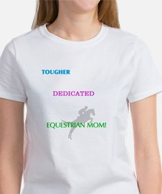 Equestrian Moms Are Tough T-Shirt
