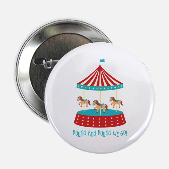 """Round And Round We Go! 2.25"""" Button (10 pack)"""