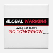 GW B&W ...No Tomorrow Tile Coaster