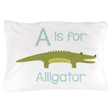 A Is For Alligator Pillow Case