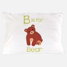 B Is For Bear Pillow Case