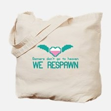 GAMERS dont go to heaven We RESPAWN Tote Bag