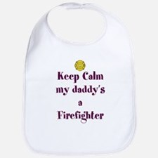 Keep Calm my daddy's a Firefighter Bib