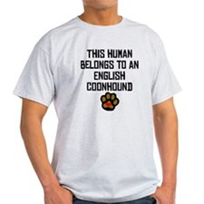 This Human Belongs To An English Coonhound T-Shirt