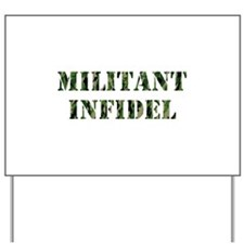 Militant Infidel Yard Sign