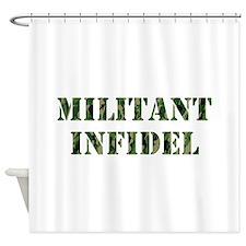 Militant Infidel Shower Curtain