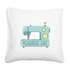 Material Girl Square Canvas Pillow