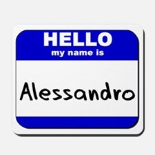 hello my name is alessandro  Mousepad