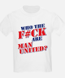 Who the F#ck are Man United? T-Shirt
