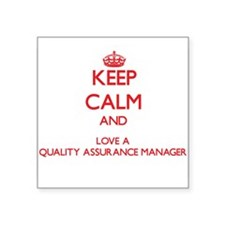 Keep Calm and Love a Quality Assurance Manager Sti