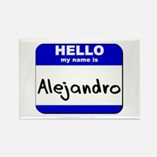 hello my name is alejandro Rectangle Magnet