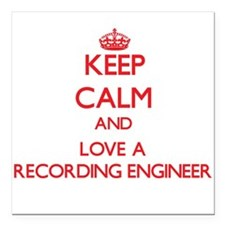 Keep Calm and Love a Recording Engineer Square Car