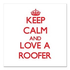 "Keep Calm and Love a Roofer Square Car Magnet 3"" x"