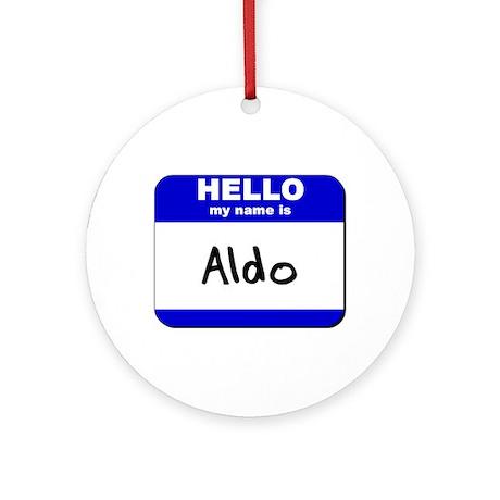 hello my name is aldo Ornament (Round)