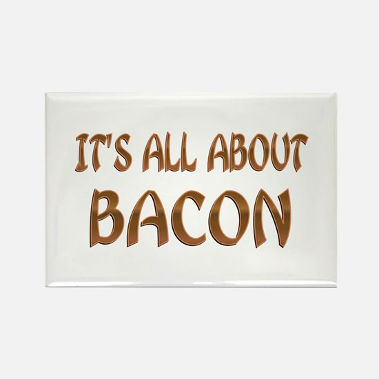 All About Bacon Rectangle Magnet
