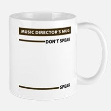Music Directors Speak Dont Speak Mug Mugs