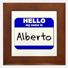 hello my name is alberto  Framed Tile