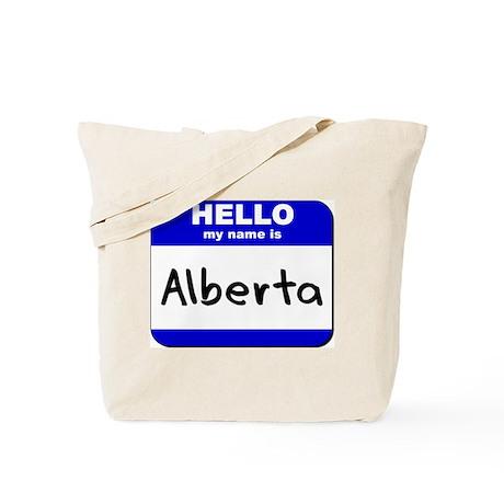 hello my name is alberta Tote Bag