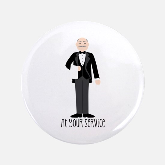 """At Your Service 3.5"""" Button"""