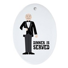 Dinner Is Served Ornament (Oval)