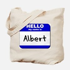 hello my name is albert Tote Bag