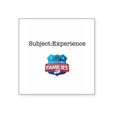 """Subject:Experience Square Sticker 3"""" x 3"""""""