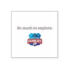 """Explore Square Sticker 3"""" x 3"""""""