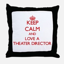 Keep Calm and Love a Theater Director Throw Pillow