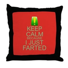 Keep Calm I Farted Throw Pillow