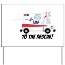 To The Rescue! Yard Sign