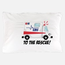 To The Rescue! Pillow Case