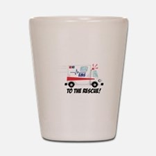 To The Rescue! Shot Glass