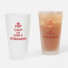 Keep Calm and Love a Veterinarian Drinking Glass