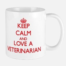 Keep Calm and Love a Veterinarian Mugs