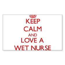 Keep Calm and Love a Wet Nurse Decal