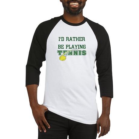 I'd Rather Tennis Baseball Jersey